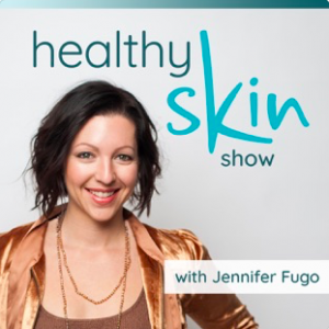 The Healthy Skin Show with Jennifer Fugo