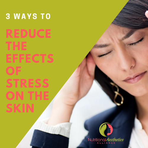 3 Ways to Reduce the Effects of Stress on the Skin