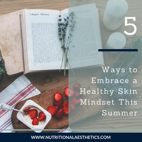 5 ways to embrace a healthy skin mindset