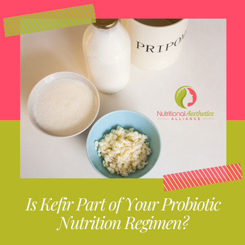 Is Kefir Part of Your Probiotic Nutrition Regimen?