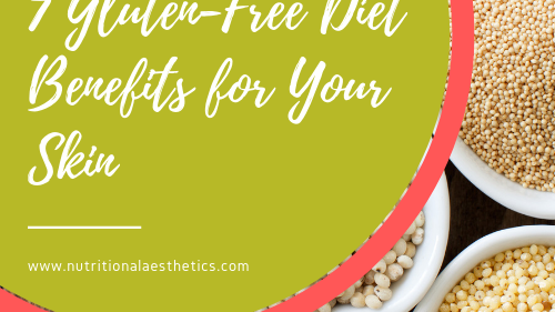 7 Gluten-Free Diet Benefits for Your Skin