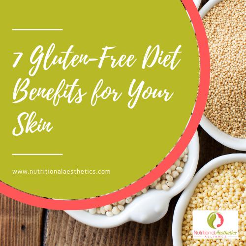 7 Gluten-Free Diet Benefits for Your Skin